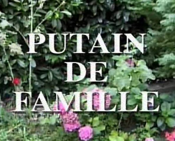 Free HD PUTAIN DE FAMILLE... (Complete French Movie) F70 Porn ...